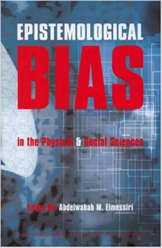 Epistemological Bias in the Physical & Social Sciences