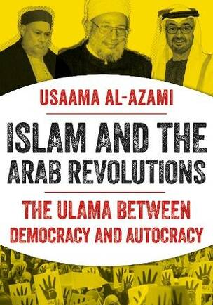 Islam and the Arab Revolutions